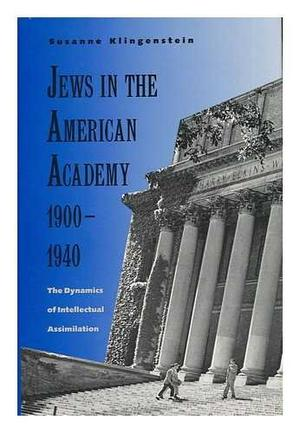 JEWS IN THE AMERICAN ACADEMY, 1900-1940