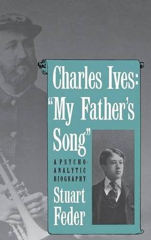 CHARLES IVES: 'MY FATHER'S SONG'
