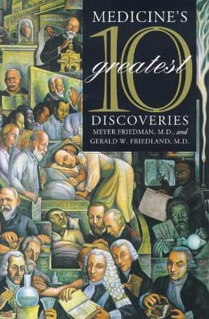 MEDICINE'S TEN GREATEST DISCOVERIES