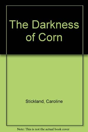 THE DARKNESS OF CORN