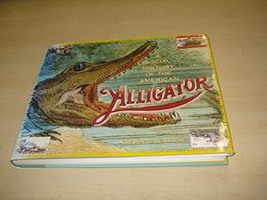 A SOCIAL HISTORY OF THE AMERICAN ALLIGATOR