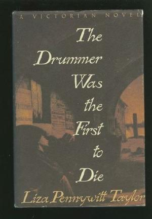 THE DRUMMER WAS THE FIRST TO DIE