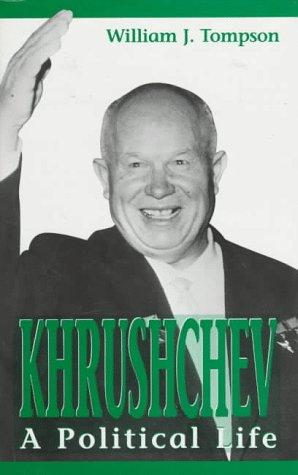 a biography of the life and political career of khrushschev nikita sergeyevich Nikita sergeyevich khrushchev  and during the russian civil war was a political commissar with the help of lazar kaganovich, he worked his way up the soviet .