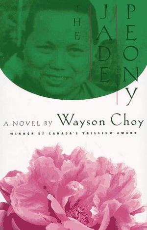 emotional wealth in the jade peony a novel by wayson choy