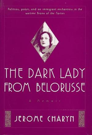 THE DARK LADY FROM BELORUSSE