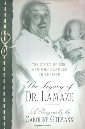 THE LEGACY OF DR. LAMAZE