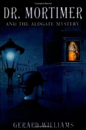 DR. MORTIMER AND THE ALDGATE MYSTERY