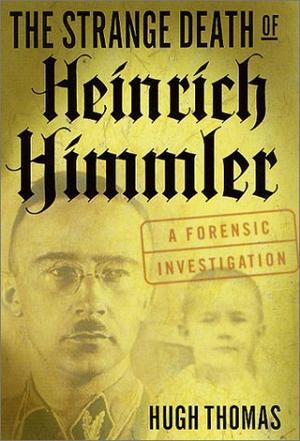 THE STRANGE DEATH OF HEINRICH HIMMLER