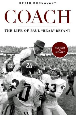 """COACH: The Life of Paul """"Bear"""" Bryant"""