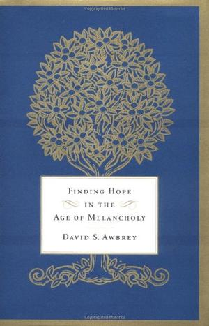 FINDING HOPE IN THE AGE OF MELANCHOLY