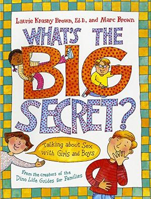 WHAT'S THE BIG SECRET? Talking About Sex with Girls and Boys