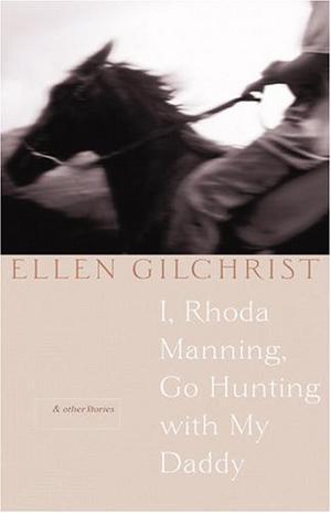 I, RHODA MANNING, GO HUNTING WITH MY DADDY