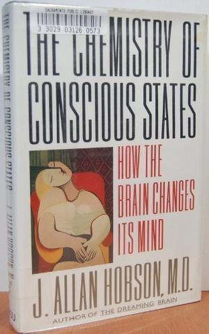 THE CHEMISTRY OF CONSCIOUS STATES