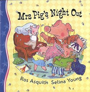 MRS. PIG'S NIGHT OUT