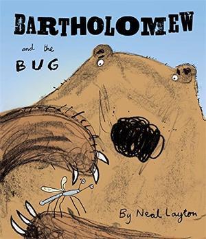 BARTHOLOMEW AND THE BUG