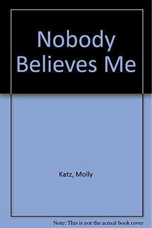 NOBODY BELIEVES ME