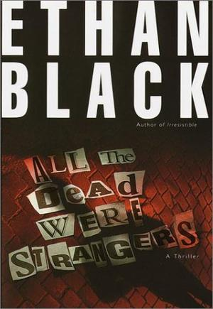 ALL THE DEAD WERE STRANGERS