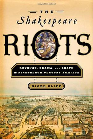 THE SHAKESPEARE RIOTS