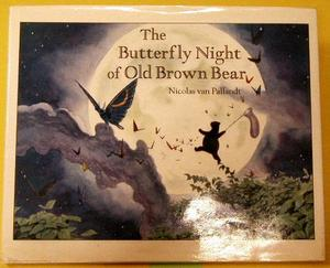 THE BUTTERFLY NIGHT OF OLD BROWN BEAR