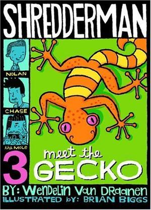 SHREDDERMAN: MEET THE GECKO