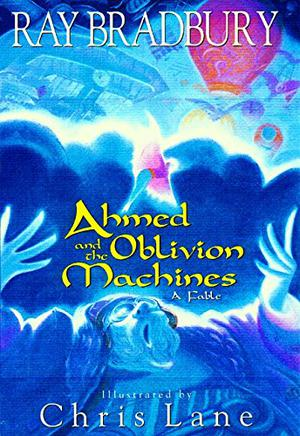 AHMED AND THE OBLIVION MACHINES