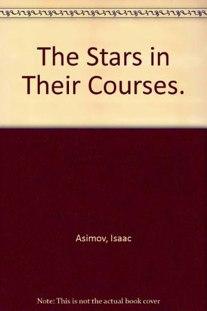 THE STARS IN THEIR COURSES