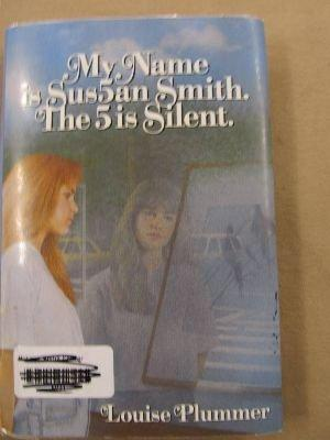 MY NAME IS SUS5AN SMITH.  THE 5 IS SILENT.