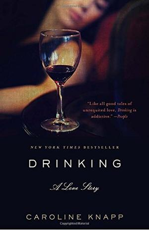 DRINKING: A Love Story