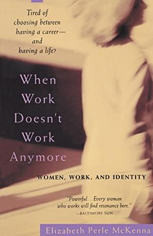 """WHEN WORK DOESN'T WORK ANYMORE: Women, Work and Identity"""