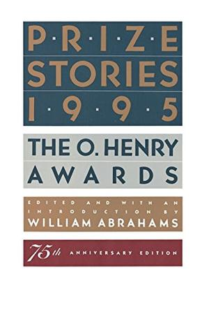 PRIZE STORIES 1995: The O. Henry Awards