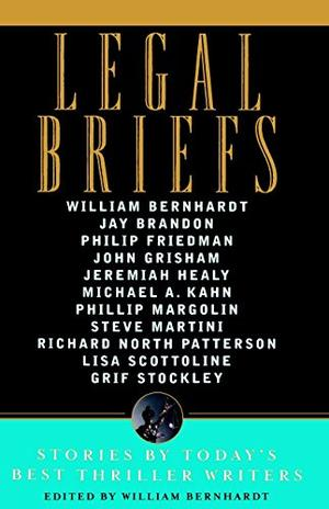 LEGAL BRIEFS: Stories by Today's Best Thriller Writers