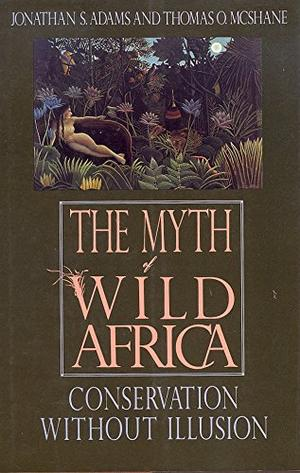 THE MYTH OF WILD AFRICA