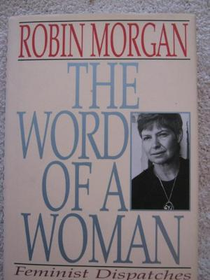 robin morgan essay Robin morgan an award-winning writer, political analyst, journalist, and editor, robin morgan has published more than 20 books, including six of poetry, four of fiction, and the now-classic anthologies sisterhood is powerful, sisterhood is global, and sisterhood is forever.