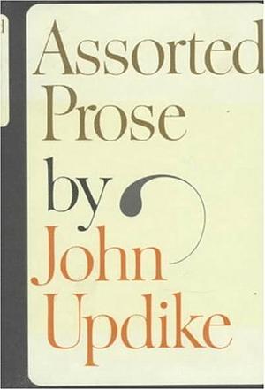 ASSORTED PROSE OF UPDIKE