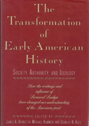 THE TRANSFORMATION OF EARLY AMERICAN HISTORY