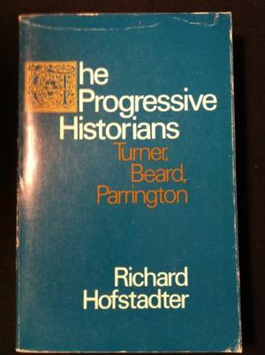 THE PROGRESSIVE HISTORIANS