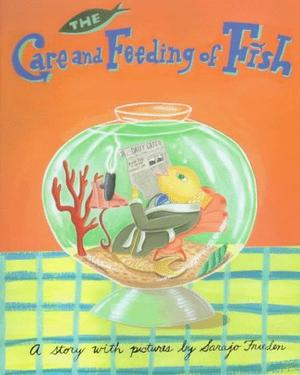 THE CARE AND FEEDING OF FISH