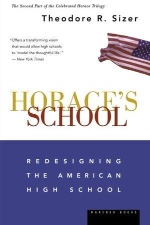 HORACE'S SCHOOL: Redesigning the American High School