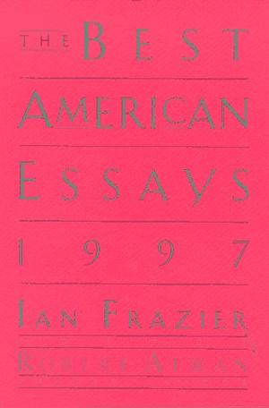 THE BEST AMERICAN ESSAYS 1997
