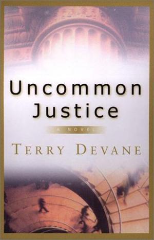 UNCOMMON JUSTICE