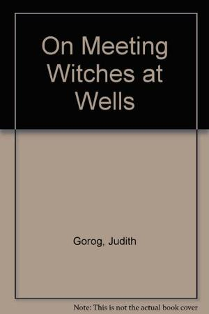 ON MEETING WITCHES AT WELLS