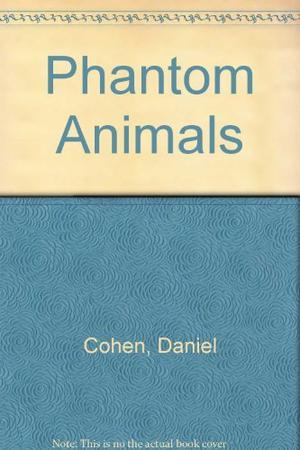 PHANTOM ANIMALS