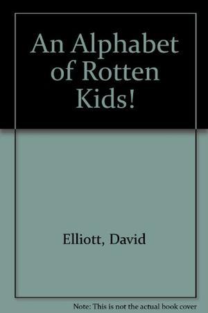 AN ALPHABET OF ROTTEN KIDS!