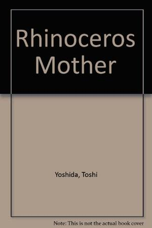 RHINOCEROS MOTHER