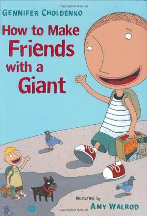 HOW TO MAKE FRIENDS WITH A GIANT