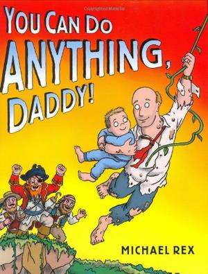 YOU CAN DO ANYTHING, DADDY!