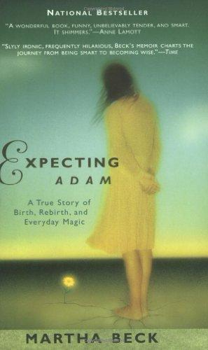 """""""EXPECTING ADAM: A True Story of Birth, Rebirth, and Everyday Magic"""""""