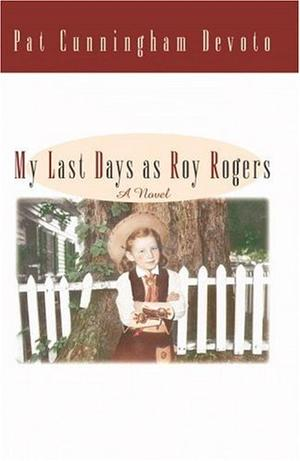 MY LAST DAYS AS ROY ROGERS