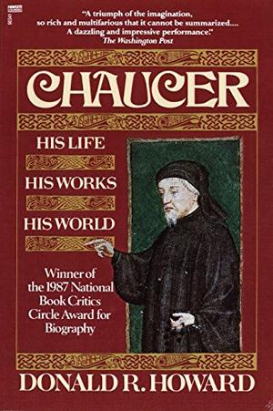CHAUCER: His Life, His Works, His World