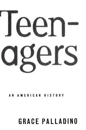 TEENAGERS: An American History